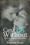 Can't Go Without - Angelisa Stone