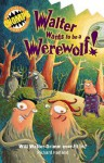 Walter Wants to be a Werewolf - Richard Harland