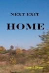 Next Exit, Home - Larry L. Evans