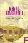 Estación Coghlan y otros cuentos - Mempo Giardinelli