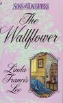 The Wallflower - Linda Francis Lee