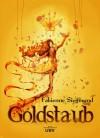 Goldstaub - Fabienne Siegmund