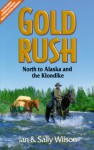 Gold Rush: North to Alaska and the Klondike - Ian Wilson, Sally Wilson