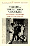 Three Italian Chronicles (Revived Modern Classic) (The Cenci/The Abbess of Castro/Vanina Vanini) - Stendhal