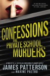 Confessions: The Private School Murders - Maxine Paetro, James Patterson
