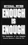 Enough Is Enough: The Explosion in Los Angeles, America Receives a Wake-Up Call - Mychal Wynn