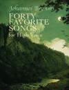 Forty Favorite Songs for High Voice - Johannes Brahms, James Huneker
