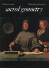 Sacred Geometry: Philosophy and Practice - Robert Lawlor