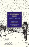 A Schoolboy's Diary and Other Stories (New York Review Books Classics) - Robert Walser, Damion Searls, Ben Lerner