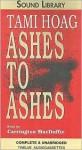 Ashes to Ashes - Tami Hoag, Carrington MacDuffie