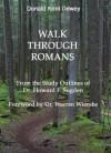 Walk Through Romans - Donald Dewey, Howard Sugden, Warren Wiersbe