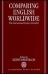 Comparing English Worldwide: The International Corpus of English - Sidney Greenbaum