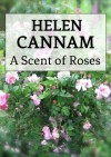 A Scent of Roses (Rosalind Maclaren series) - Helen Cannam