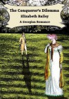 The Conqueror's Dilemma - Elizabeth Bailey, David Evans Bailey