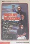 Secret Missions: Four True Life Stories - Ellen Levine