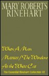 The Essential Rinehart Collection 02: When A Man Marries / The Window At the White Cat - Mary Roberts Rinehart