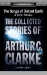The Songs of Distant Earth and Other Stories (Collected Stories of Arthur C. Clarke) - Arthur C. Clarke, Maxwell Caulfield, Emily Woof