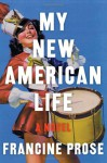 My New American Life - Francine Prose