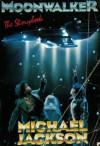 Moonwalker: the storybook original story by Michael Jackson - Michael Jackson