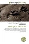 Ecological Footprint - Frederic P. Miller, Agnes F. Vandome, John McBrewster