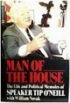 Man of the House: The Life and Political Memoirs of Speaker Tip O'Neill - Tip O'Neill