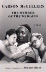 The Member of the Wedding: The Play - Carson McCullers, Dorothy Allison
