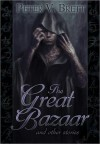 The Great Bazaar And Other Stories (Demon Cycle, #1.6) - Peter V. Brett