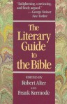 The Literary Guide to the Bible - Robert Alter, Frank Kermode