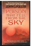 The Poison That Fell From The Sky - John G. Fuller