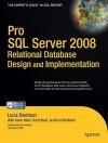 Pro SQL Server 2008 Relational Database Design and Implementation - Louis Davidson, Scott Klein, Kevin E. Kline