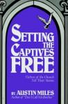 Setting the Captives Free - Austin Miles