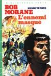 L'ennemi masqué - Henri Vernes, Coria, William Vance