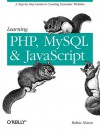 Learning PHP, MySQL, and JavaScript: A Step-by-Step Guide to Creating Dynamic Websites (Animal Guide) - Robin Nixon