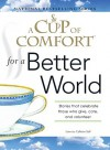 A Cup of Comfort for a Better World: Stories That Celebrate Those Who Give, Care, and Volunteer - Colleen Sell, Cristina Trapani-Scott