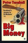 Big Money - Peter Turnbull