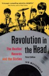 Revolution in the Head: The Beatles' Records and the Sixties - Ian Macdonald