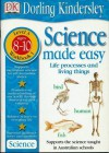 Science Made Easy - Life Processes and Living Things: Years 3-4 - David Evans