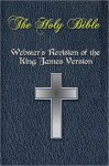 The Holy Bible - Webster's Revision of the King James Version [Nook Optimized] - Anonymous, Noah Webster, Webster's Bible