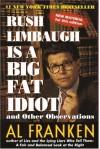 Rush Limbaugh Is a Big Fat Idiot - Al Franken
