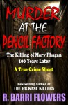 Murder at the Pencil Factory: The Killing of Mary Phagan 100 Years Later (A True Crime Short) - R. Barri Flowers