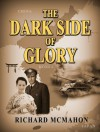 The Dark Side Of Glory - Richard McMahon