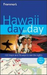 Frommer's Hawaii Day by Day - Jeanette Foster