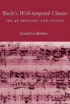 Bach's Well-tempered Clavier: The 48 Preludes and Fugues - David Ledbetter