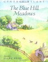 The Blue Hill Meadows - Cynthia Rylant, Ellen Beier