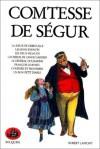 Les Oeuvres de la Comtesse de Ségur, Tome 2 - Comtesse de Ségur, Claudine Beaussant, Jacques Laurent