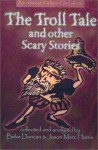 The Troll Tale & Other Scary Stories - Birke Duncan