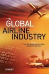 The Global Airline Industry (Aerospace Series) - Peter Belobaba, Cynthia Barnhart, Amedeo Odoni