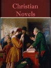Christian Novels (6 books) [Illustrated] - Charles M. Sheldon, Lew Wallace, John Bunyan, G.K. Chesterton, George MacDonald, Oliver Goldsmith