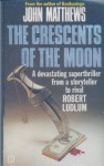 Crescents Of The Moon - John Matthews