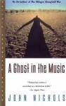 A Ghost in the Music - John Nichols